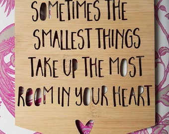 Sometimes the smallest things take up the most room in your heart Bamboo Door / Wall hanging