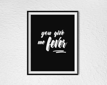 "You Give Me Fever - 8"" x 10""  DIGITAL Download"