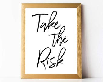 Take The Risk Print PRINTABLE | Motivational Wall Art INSTANT DOWNLOAD | Inspirational Quotes Printable Office Decor Prints Cubicle Wall Art