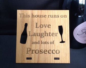 This house runs on love laughter and prosecco