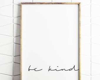 be kind art, be kind print, be kind poster, be kind decor, be kind wall art, be kind wall print, be kind download