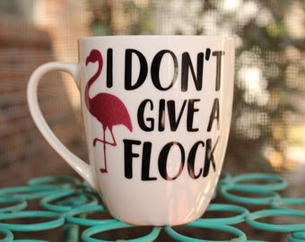I Don't Give a Flock Coffee Mug