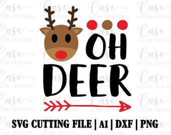 Oh Deer SVG Cutting File, Ai, Dxf and Png | Instant Download | Cricut and Silhouette | Reindeer | Christmas | Holiday | Rudolph | Arrow
