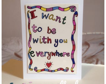 Everywhere - Fleetwood Mac Inspired Lyric Card - I Want To Be With You Everywhere- Positivity - Love - UK Free Postage