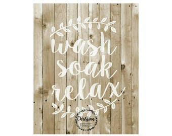 Wash soak relax sign Bathroom sign Rustic wall art Rustic Bathroom Decor Rustic home decor Bathroom wall art Faux wood bathroom sign decor