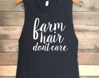 Farm Hair Dont Care Tank Top, Farm Shirt, Farm Hair Dont Care Shirts, Farm Wife Tank, Farm Wife Shirt, Farm Wife Tshirts, Farm Wife Tees