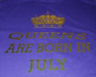 Queens are born in July tshirt Sizes: small, medium, large, extra large