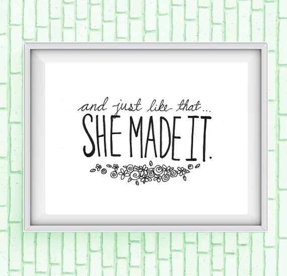 She Made It Floral Quote 8x10 Print