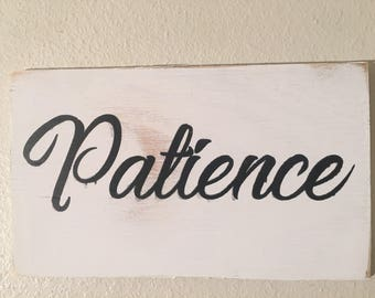 Patience Wall  Hanging Rustic Decor - encouraging wood sign 6x10