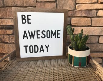 Be Awesome Today wood sign
