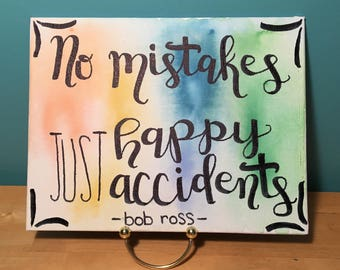 No Mistakes, Just Happy Accidents Canvas