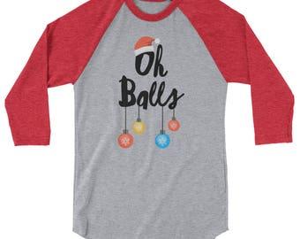 Oh Balls Raglan Shirt 3/4 Sleeve Funny Christmas Tee Shirt
