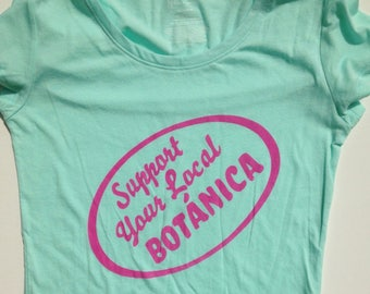 Support Your Local Botanica TEAL T-shirt