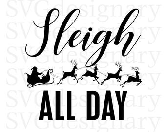 Sleigh All Day (Christmas) Black & White SVG PNG Download