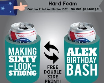 Making Sixty Look Strong Hard Foam Can Cooler Birthday Double Side Print (HF-Birth01)