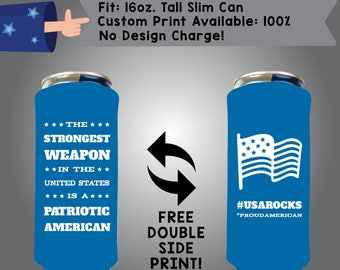 The Strongest Weapon in the United States is a Patriotic American 16 oz Tall Slim Can Holidays Cooler Double Side Print (16TSC-America01)