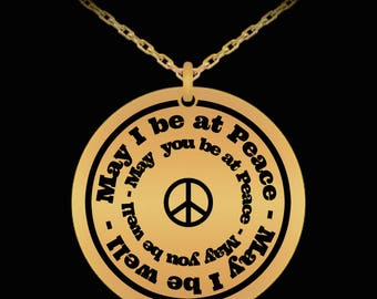 """May I be at Peace, May I be well... - Laser Engraved Pendant Necklace 22"""" Chain"""