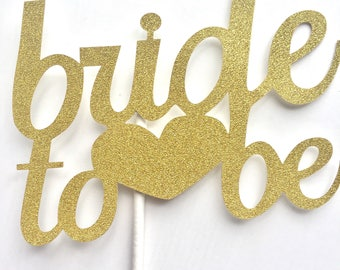 Gold Glitter Bride to Be Cake topper