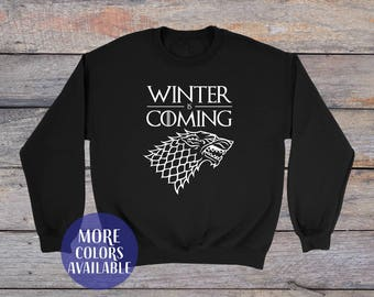 Winter is coming Sweatshirt, Game of Thrones, Game Of Thrones Gift, Unisex Adults Stark Tee, Khaleesi, custom sweatshirt