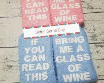Teacher Gift idea/If you can read this bring me a glass of wine/Valentines gifts for her/wine lovers/Wine Socks/Anniversary/Birthday/Grandma