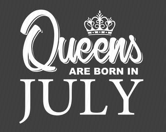 Birthday svg, Queens are born in July svg, Birthday svg, Birthday girl svg, Cricut files, Cricut download, Silhouette files, July svg