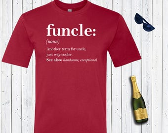 Funckle Mens Shirt. Funny T-Shirt. Men's Shirt. Uncle Shirt. Gift for Dad. Gift for Uncle.