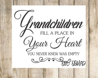 Grandchildren fill a place in your heart - svg