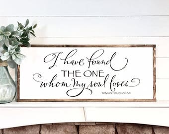 Song Of Solomon 3:4 Wood Sign, I have found the one whom my soul loves, Farmhouse sign, Bedroom decor, Wedding Decor,Rustic Decor,Home Decor