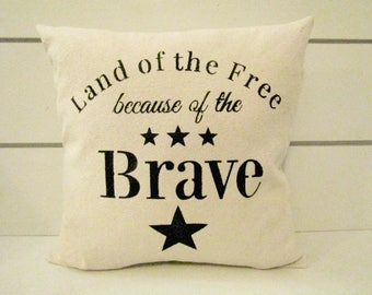 Farmhouse Shabby Chic Pillow -Land Of The Free Because Of The Brave//Farmhouse Pillow//Farmhouse Decorative Pilow//Patriotic Pillow