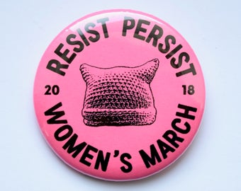 "2018 Women's March Resist Persist 2.25"" Pinback Button [Pussy Hat, Anti-Trump, #MeToo, The Future Is Female]"