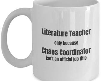 Literature Teacher Coffee Mug Chaos Coordinator Funny Teacher Mugs Gift