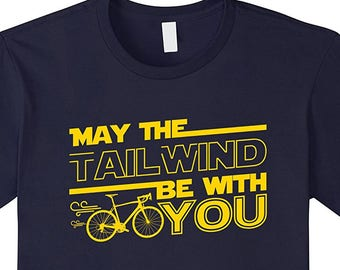 May The Tailwind Be with You Awesome & Funny Road Bike Cycling T-Shirt