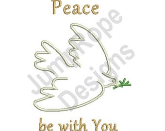 Peace Be With You - Machine Embroidery Design