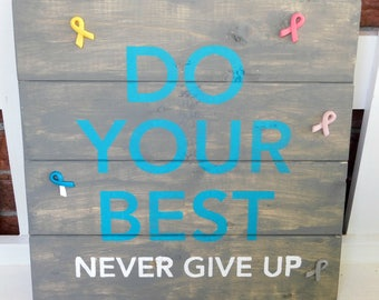 Do you Best and Never Give Up Hand Stained Wooden Sign