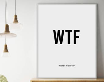 Funny Quotes, Funny Prints, Funny Kitchen Prints, WTF Printable, Whereu0027s  The Food