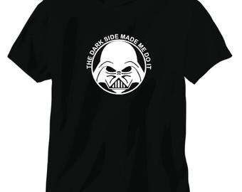 The dark side made me do it Darth Vader star wars tee shirt