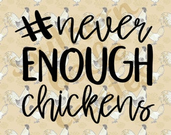 Vinyl #Never Enough Chickens Decal