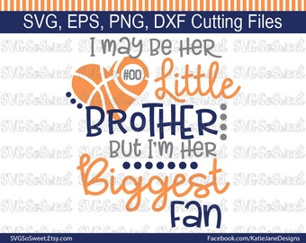 Basketball Brother, Her Little Brother, Her Biggest Fan, Basketball Design, Basketball, Sports, SVG, PNG, EPS, Dxf, Silhouette Cutting File