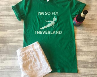 Peter Pan Tshirt, Neverland Tshirt, I think I can Fly, I'm so fly