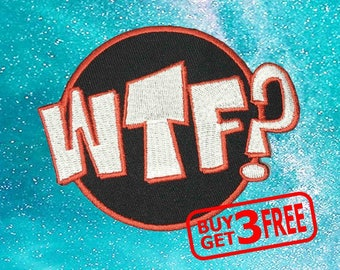 Wtf What the F.ck Applique IRON ON PATCH funny patches Embroidered