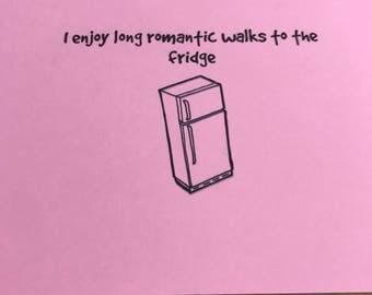 I enjoy long romantic walks to the fridge card/funny/just because card