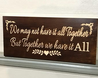 "Rustic Engraved ""Together We Have It ALL"" Decor*"