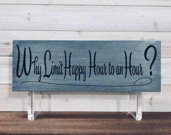 Why Limit Happy Hour To One Hour? Wall Plaque Laser Engraved Personalized Custom Sign 165 by SignsByAllSeasons