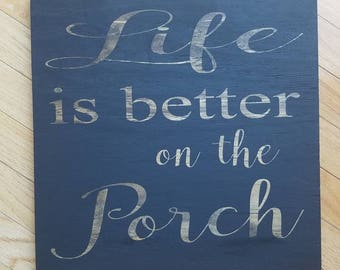 Life on the Porch Wood Sign