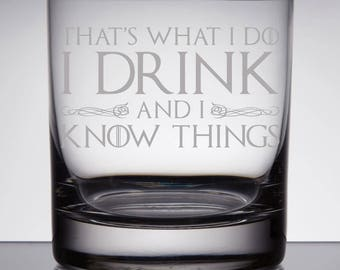 I Drink and I know Things Glass - Whiskey Glasses for Him - Custom Whiskey Glasses - Father's Day Gifts - Scotch Rocks Glass - Gifts for Dad