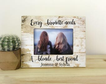 Just a Brunette and a Blonde Frame Blonde Brunette Best Friend Gift Blonde Brunette Best Frame A Brunette and a Blonde  Blonde Brunette BFF