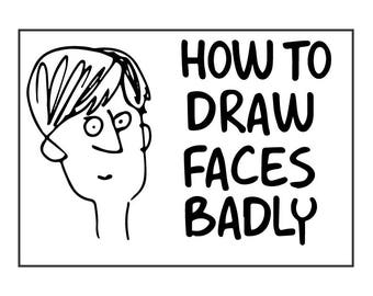 How To Draw Faces Badly - 144 instructional stickers to release your creativity and find your unique style.