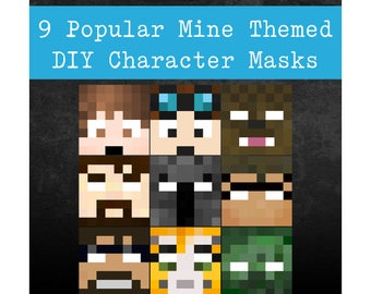 9 Popular Mine Themed Character Masks - DIY Printable Party Masks