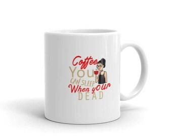 Coffee You Can Sleep When Your Dead 2 Mug