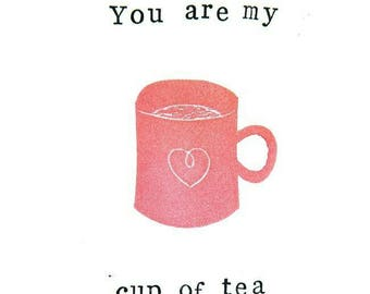 You Are My Cup of Tea greetings card - From hand-stamped artwork - anniversary - valentines - wedding - birthday - tea lovers